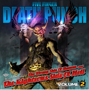Five Finger Death Punch - The Wrong Side of Heaven and The Rightous Side of Hell Vol. 2