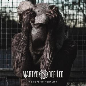 Martyr Defiled-No Hope No Morality