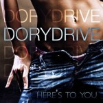 dorydrive-heres to you