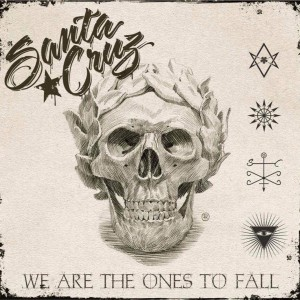Santa Cruz - We Are The Ones To Fall