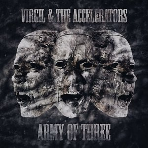 Virgil & The Accelerators - Army Of Three