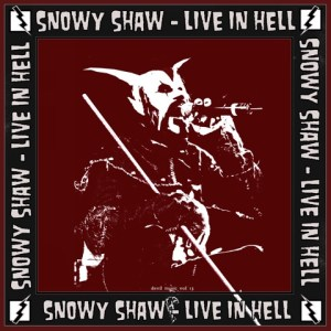 Snowy Shaw - Live In Hell