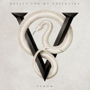Bullet For My Valentine - Venom