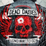 The Dead Daisies-Long Way To Go