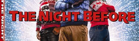'The Night Before'; Available On Digital February 9 And On Blu-ray & DVD March 1, 2016 From Sony 32