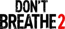 'Don't Breathe 2'; Arrives On Digital October 12 & On 4K Ultra HD, Blu-ray & DVD October 26, 2021 From Sony 4