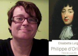 [Entretien] Elisabetta Lurgo raconte Philippe d'Orléans
