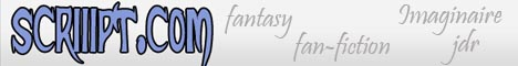 scriiipt.com : fantasy, fan-fiction, imaginaire, jdr