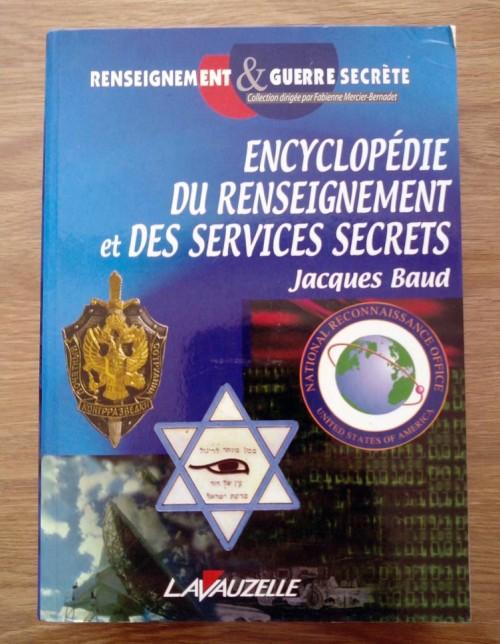 Encyclopédie du renseignement et des services secrets par Jacques Baud