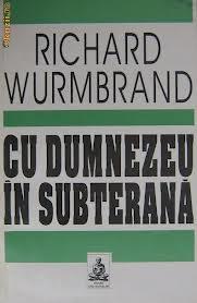 """Prima mea """"întâlnire"""" cu Richard Wurmbrand"""