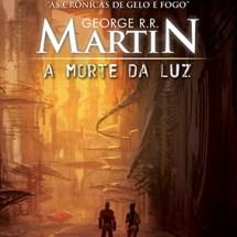 A Morte da Luz – George R. R. Martin | Resenha