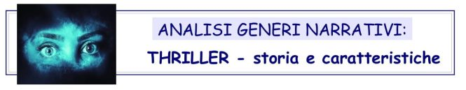 ANALISI GENERI NARRATIVI - THRILLER