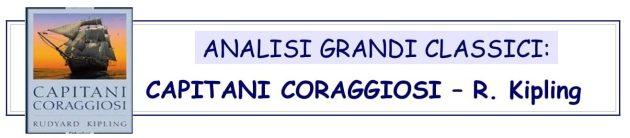 ANALISI GRANDI CLASSICI - CAPITANI CORAGGIOSI di Rudyard Kipling