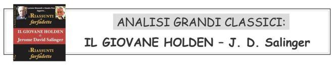 ANALISI GRANDI CLASSICI - IL GIOVANE HOLDEN