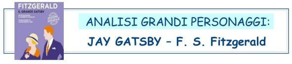 ANALISI GRANDI PERSONAGGI - JAY GATSBY