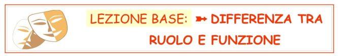 Lezione Base - differenza tra Ruolo e Funzione