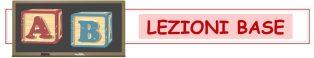 LEZIONI BASE