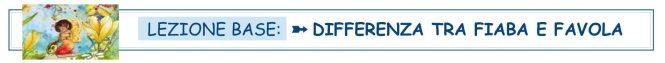 Lezione Base che spiega la differenza tra Fiaba e Favola