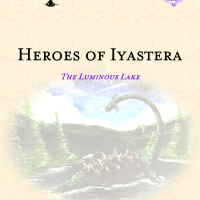 Heroes of Iyastera: The Luminous Lake