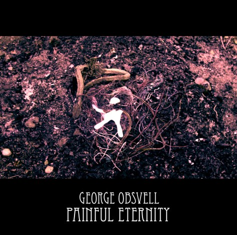 Photo of George Obsvell – Painful Eternity
