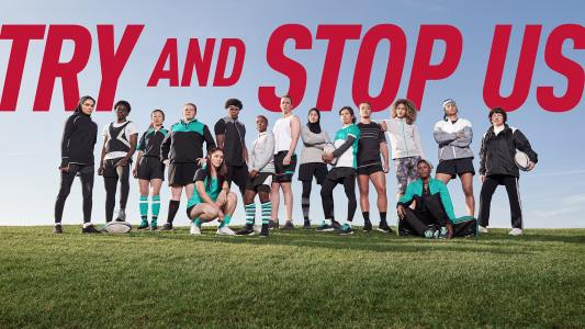 World Rugby Try and Stop Us | Unstoppable Women's Rugby Campaign
