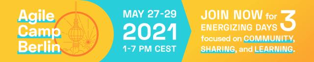 📅 🖥 Virtual Agile Camp Berlin 2021 — May 27-29, 2021
