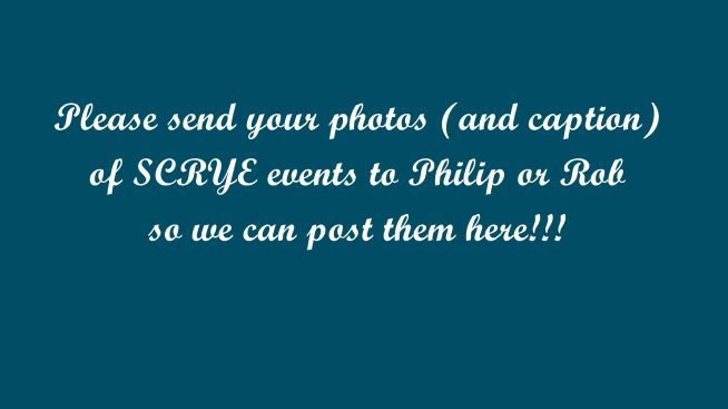 Please send your photos (and caption) of SCRYE events to Philip or Rob so we can post them here!!!