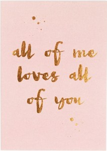 14 Sweet & Punny Valentine's Day Cards - Oliver Bonas All of Me Loves All of You