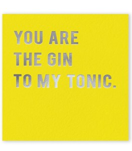 14 Sweet & Punny Valentine's Day Cards - Oliver Bonas You Are the Gin to My Tonic