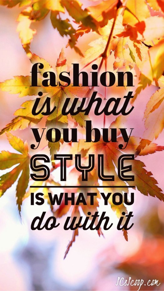 Fall Fashion Quote - 10 Trendy Pieces for a Fashionable Fall - SCsScoop.com