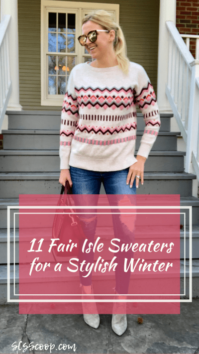 11 Affordable Fair Isle Sweaters for a Stylish Winter - Winter Style Inspo - Sweater Weather - SCsScoop.com