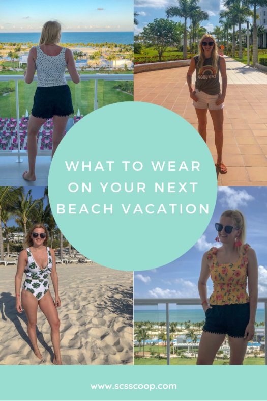 What to Wear on Your Next Beach Vacation - Beach Style - Beach Packing Tips - SCsScoop.com