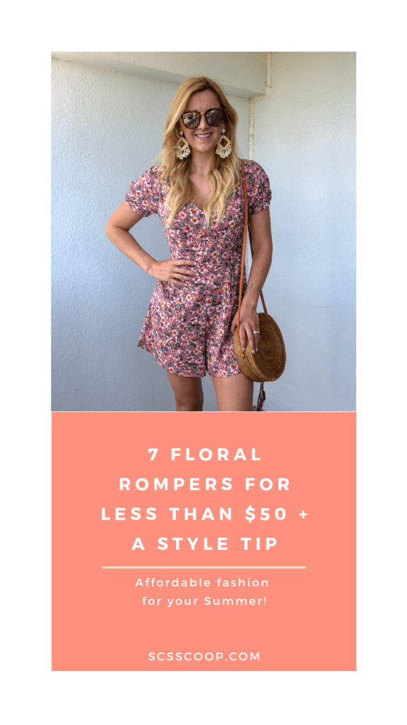 A Style Tip + 7 Floral Rompers for less than $50 - Floral Romper Trend - Affordable Fashion for your Summer - Summer Style Inspiration - SCsScoop.com