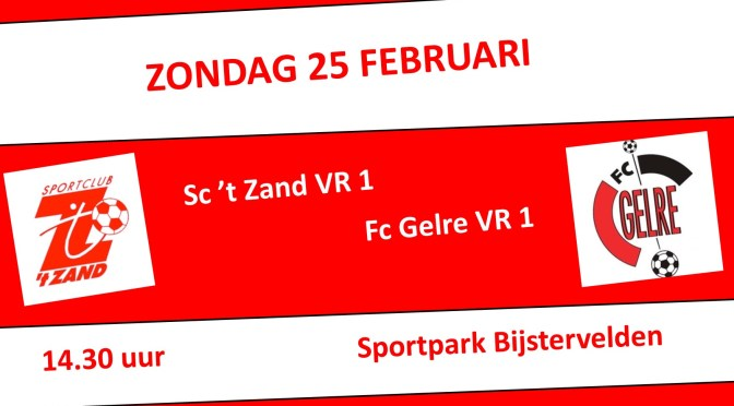 Sc 't Zand VR1 – FC Gelre VR1 Zondag 25 februari om 14.30 uur