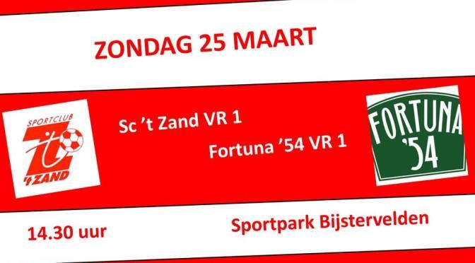 Sc 't Zand VR1 – Fortuna '54 VR1 Zondag 25 Maart om 14.30 uur