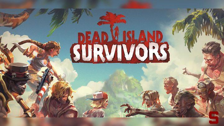 Giochi da Provare: Dead Island Survivors per iOs e Android