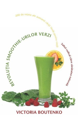 Revoluţia smoothie-urilor verzi, Victoria Boutenko