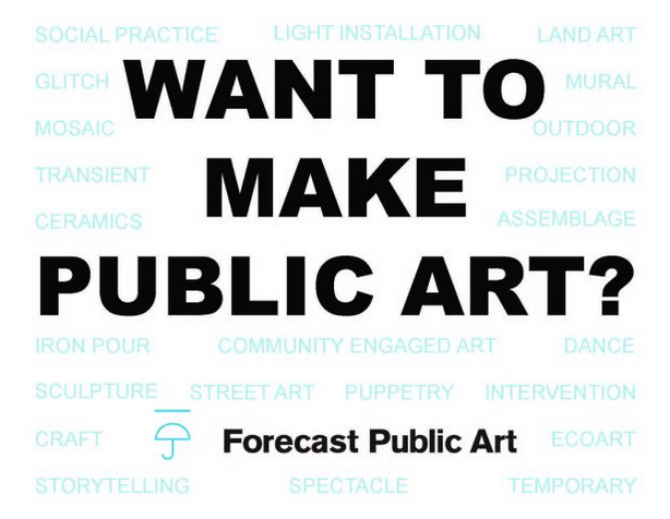 Forecast Public Art image: want to make public art?
