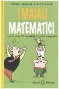 """""""I maiali matematici"""" per amor di logica"""
