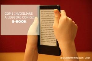 Come invogliare i ragazzi a leggere con gli ebook