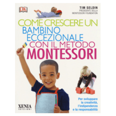 Libri Montessori: torna in libreria Tim Seldin (Montessori Foundation)