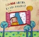 Libri per bambini sul distacco: Quando arriva la mia mamma