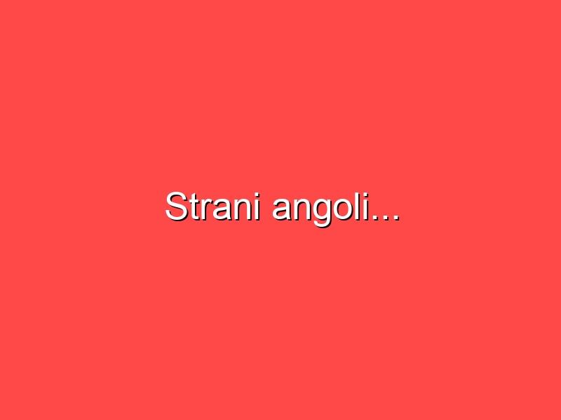 Strani angoli…