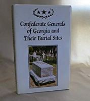 Confederate Generals of Georgia and Their Burial Sites