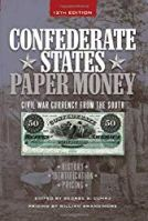 Confederate States Paper Money: Civil War Currency from the South