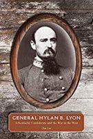 General Hylan B. Lyon: A Kentucky Confederate and the War in the West