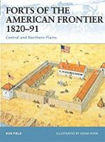 Forts of the American Frontier 1820–91: Central and Northern Plains (Fortress)