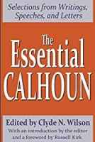 The Essential Calhoun (The Library of Conservative Thought)