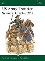 Elite 91: US Army Frontier Scouts 1840-1921