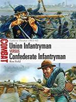 Union Infantryman vs Confederate Infantryman: Eastern Theater 1861–65 (Combat)